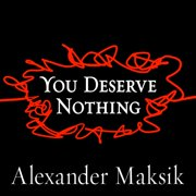 You Deserve Nothing - Audiobook