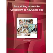 Easy Writing Across the Curriculum or Anywhere Else