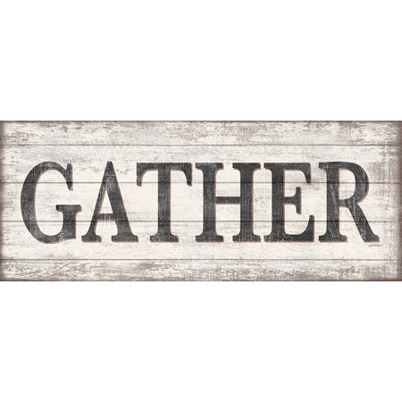 Gather Wood Sign Poster Print by Jen Killeen](Home Depot Killeen Tx)