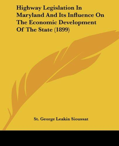 Highway Legislation in Maryland and Its Influence on the Economic Development of the State (1899)