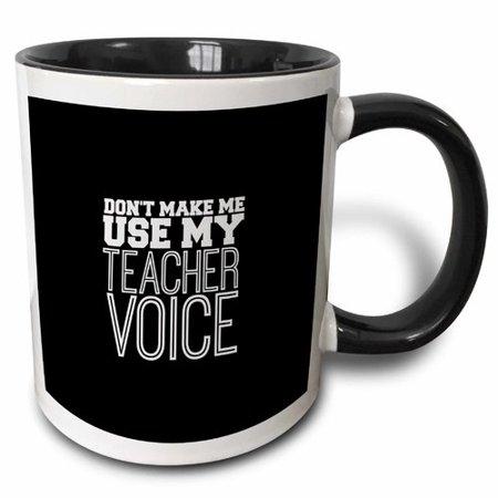 Symple Stuff Crisp Dont Make Me Use My Teacher Voice with Background Coffee Mug - Teacher Stuff