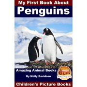 My First Book About Penguins: Amazing Animal Books - Children's Picture Books - eBook