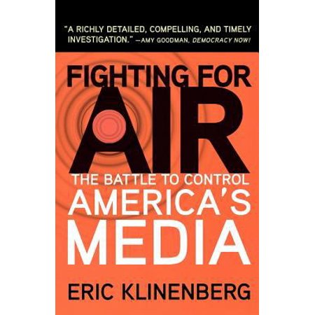 Fighting For Air  The Battle To Control Americas Media