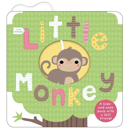 Little Friends: Little Monkey : A Hide-and-Seek Book with a Felt (Little Monkey And Friends)