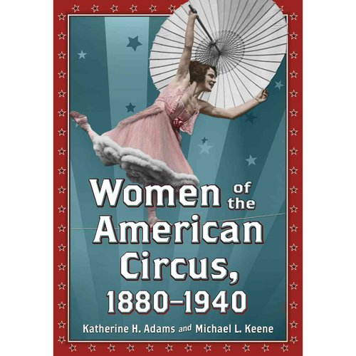 Women of the American Circus, 1880-1940