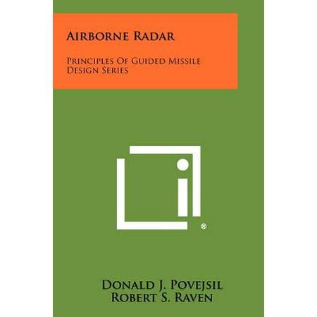 Airborne Radar : Principles of Guided Missile Design (Principles Of Guided Missile Design October Sky)
