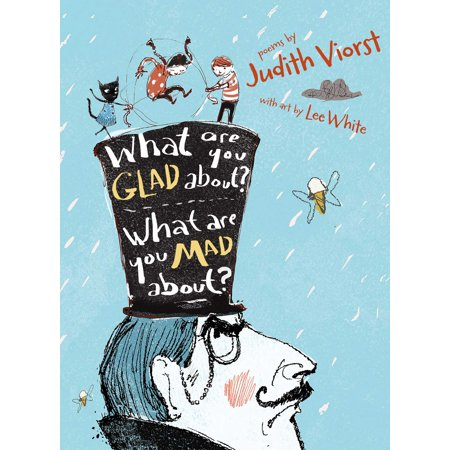 What Are You Glad About? What Are You Mad About? : Poems for When a Person Needs a