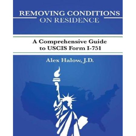 Removing Conditions On Residence A Comprehensive Guide To Uscis