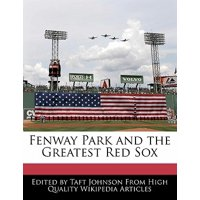 Fenway Park and the Greatest Red Sox