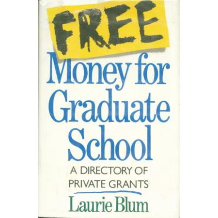 Free Money For Graduate School - eBook (Graduate Schools With The Best Financial Aid)