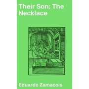 Their Son; The Necklace - eBook