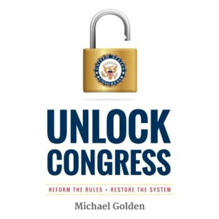 Unlock Congress  Reform The Rules   Restore The System
