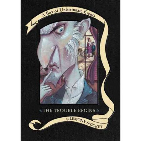 The Trouble Begins  A Box Of Unfortunate Events  Books 1 3  The Bad Beginning  The Reptile Room  The Wide Window