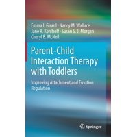 Parent-Child Interaction Therapy with Toddlers: Improving Attachment and Emotion Regulation (Hardcover)