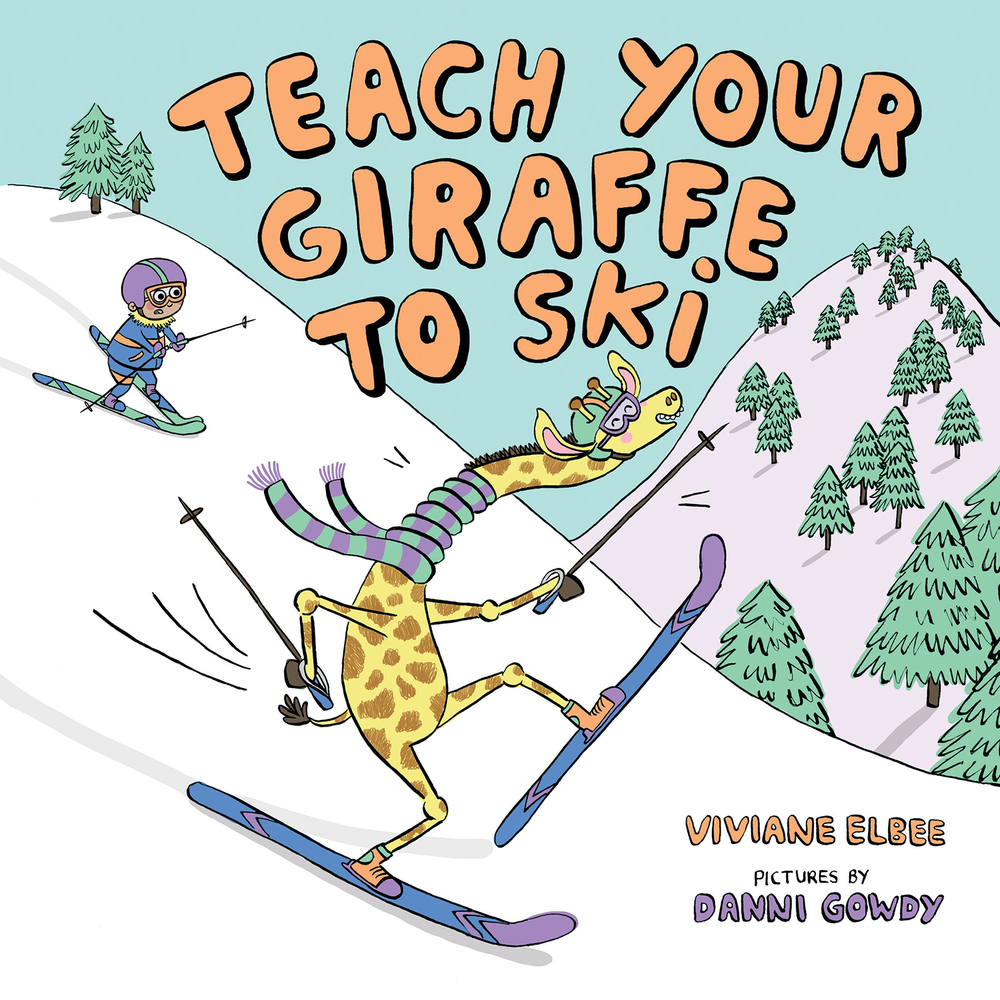 Teach Your Giraffe to Ski (Hardcover)