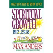 What You Need to Know About Spiritual Growth in 12 Lessons - eBook