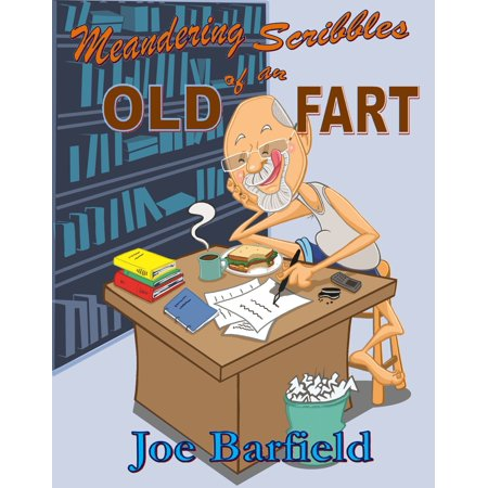 Meandering Scribbles of an Old Fart - eBook](Scribe Books)
