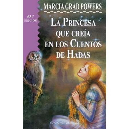 La Princesa Que Creia En Los Cuentos de Hadas