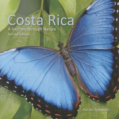 Costa Rica : A Journey Through Nature