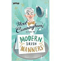 Noel Cunningham's Guide to Modern Irish Manners (Hardcover)