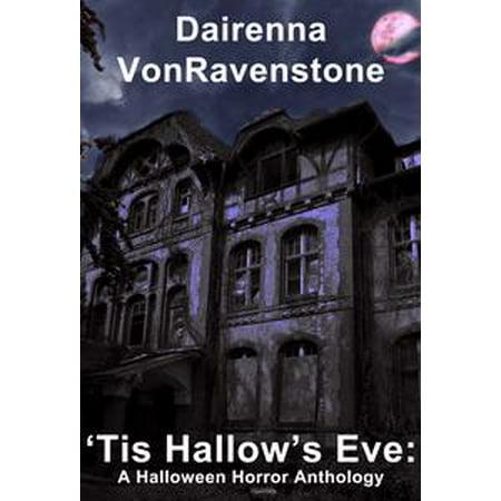 'Tis Hallow's Eve: A Halloween Horror Anthology - - Escape Halloween Eve