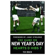 The Game on New Year's Day: Hearts 0, Hibs 7 (Hardcover)