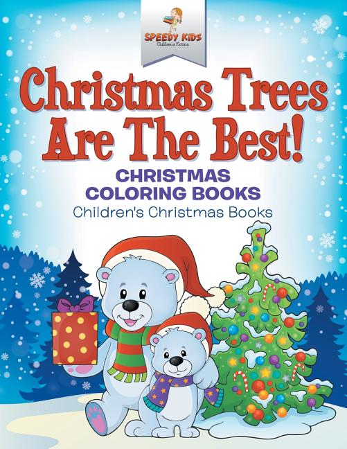 - Christmas Trees Are The Best! Christmas Coloring Books Children's Christmas  Books - Walmart.com - Walmart.com