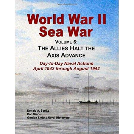 World War Ii Sea War  Vol 6  The Allies Halt The Axis Advance
