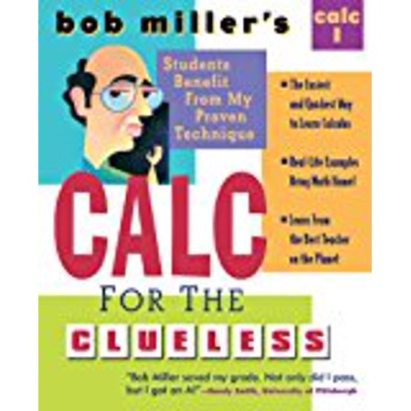 Bob Millers Calc For The Clueless  Calc I