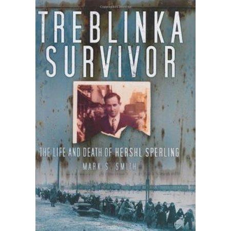 Treblinka Survivor : The Life and Death of Hershl