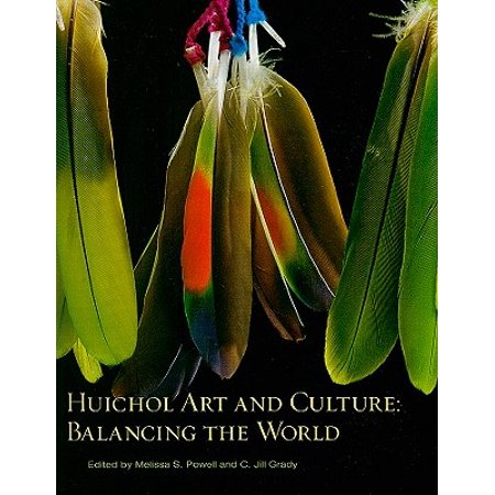 Huichol Art and Culture:  Balancing the World: Featuring the Robert M. Zingg Collection of the Museum of Indian Arts and Culture : Balancing the World: Featuring the Robert M. Zingg Collection of the Museum of Indian Arts and (The History And Culture Of The Indian People)