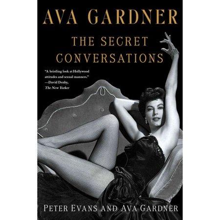 Ava Gardner: The Secret Conversations by