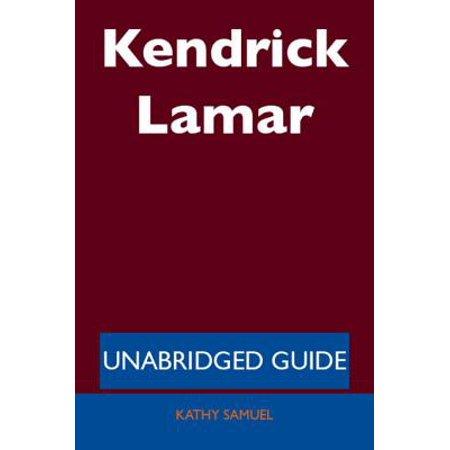 Kendrick Lamar - Unabridged Guide - eBook (Get God On The Phone Kendrick Lamar)