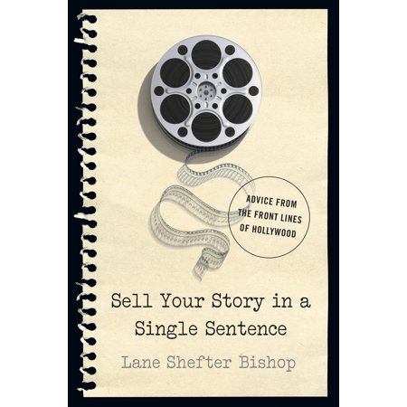 Sell Your Story in a Single Sentence : Advice from the Front Lines of (A Penny For Your Thoughts Example Sentence)