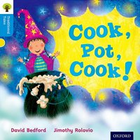 Oxford Reading Tree Traditional Tales : Level 3: Cook, Pot, Cook!