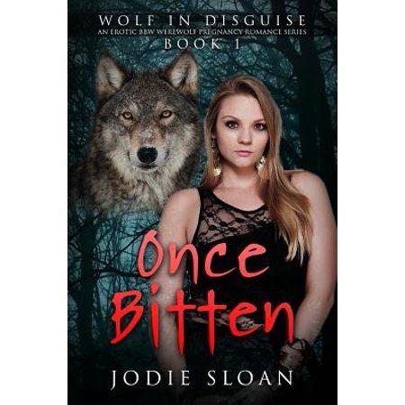 Wolf in Disguise : Once Bitten: An Erotic Bbw Werewolf Pregnancy Romance Series Book