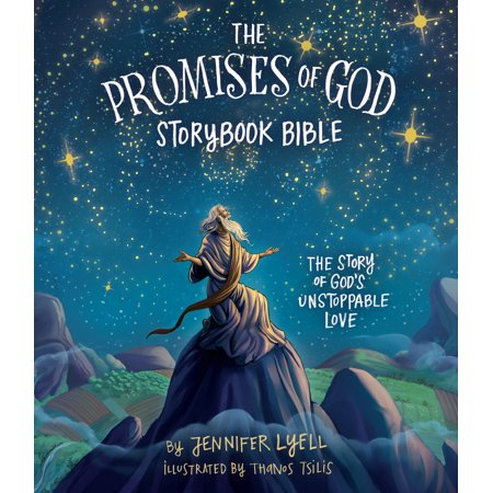 The Promises of God Storybook Bible : The Story of God's Unstoppable
