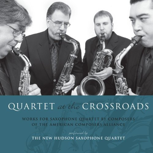 Quartet At The Crossroads: Works For Saxophone