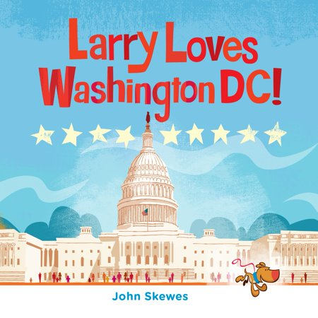 Larry Loves Washington, DC! : A Larry Gets Lost Book - Firefly Washington Dc