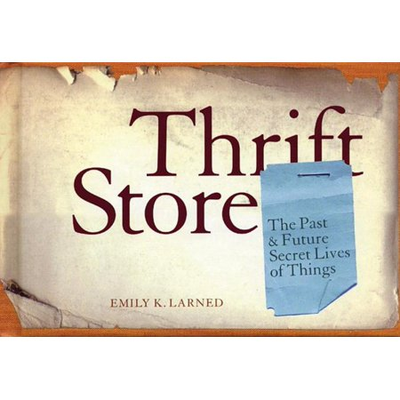 Thrift Store  The Past   Future Secret Lives Of Things