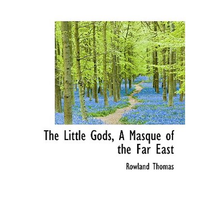 The Little Gods, a Masque of the Far East