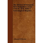 The History of Newport, New Hampshire, from 1766 to 1878, with a Genealogical Register.