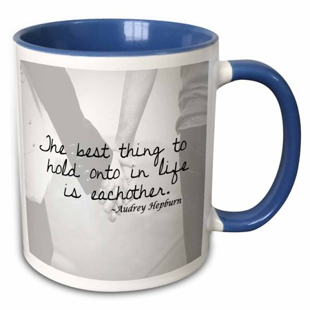 3dRose The best thing to hold onto in life is each other, quote - Two Tone Blue Mug,