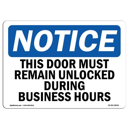 OSHA Notice Sign - This Door Must Remain Unlocked During Business | Choose from: Aluminum, Rigid Plastic or Vinyl Label Decal | Protect Your Business, Construction Site |  Made in the USA ()