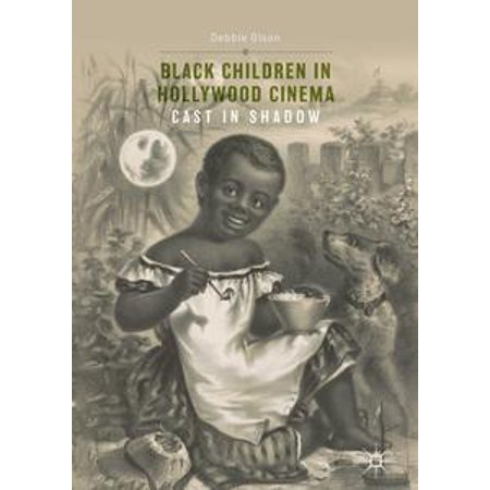Black Children in Hollywood Cinema - - Hollywood Cinema Garland
