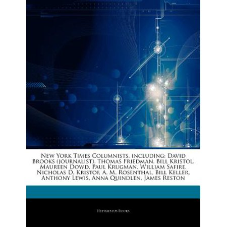 Articles on New York Times Columnists, Including: David Brooks (Journalist), Thomas Friedman, Bill Kristol,... by