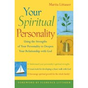 Your Spiritual Personality : Using the Strengths of Your Personality to Deepen Your Relationship with God