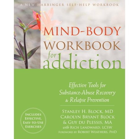 Mind-Body Workbook for Addiction : Effective Tools for Substance-Abuse Recovery and Relapse Prevention