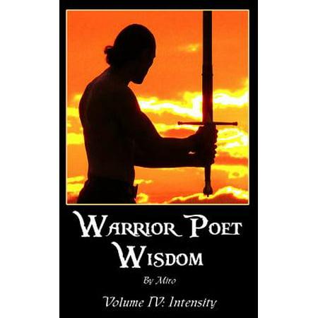 Warrior Poet Wisdom Vol. IV: Intensity - eBook
