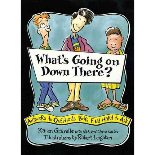 What's Going on Down There: Answers to Questions Boys Find Hard to Ask